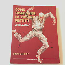 Come disegnare la figura vestita Italian Burne Hogarth Figure Drawing 2000