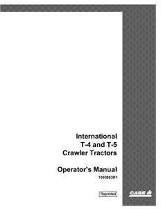 CASE IH INTERNATIONAL T-4 AND T-5 CRAWLER TRACTORS OPERATOR`S MANUAL