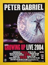 Peter Gabriel 'Still Growing Up Live 2004' UK A5 tour flyer...ideal for framing!