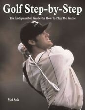 New, Golf Step-By-Step: The Indispensible Guide on How to Play the Game, Sol, Me