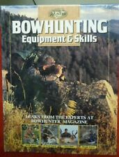 The Complete Hunter: Bowhunting Equipment and Skills : Learn from the Experts