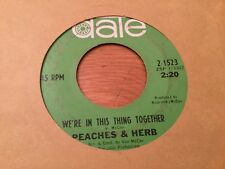 PEACHES AND HERB~ WERE IN THIS THING TOGETHER ~ DATE 1523 VG+ WHEEL OLDIE