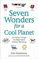 Excellent, Seven Wonders for a Cool Planet: Everyday Things to Help Solve Global