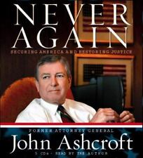 Never Again : Securing America and Restoring Justice by John Ashcroft (2006, CD,
