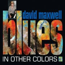 DAVID MAXWELL - BLUES IN OTHER COLORS  CD NEW+