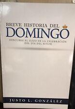 Breve Historia Del Domingo Justo L.gonzalez