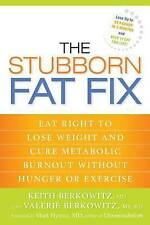 USED (LN) The Stubborn Fat Fix: Eat Right to Lose Weight and Cure Metabolic Burn
