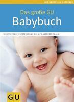 Das große GU Babybuch von Manfred Praun und Birgit Gebauer-Sesterhenn (2010,...