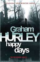 Happy Days (Joe Faraday Novels) by Hurley, Graham, NEW Book, FREE & Fast Deliver