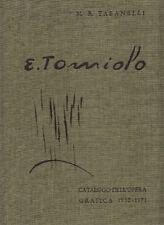 Eugenio Tomiolo. Catalogo dell'opera grafica 1930 - 1971