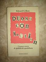 EDWARD G.ROSS - DUOMO CONNECTION.CRONACA NERA DI PUBBLICITA' QUOTIDIANA (RM)