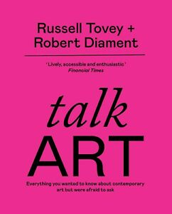 Talk Art: Everything you wanted to know by Russell Tovey Robert Diament New Book