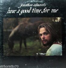 JONATHAN EDWARDS Have A Good Time For Me LP