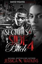 Secrets of a Side Bitch 4: By Watkins, Jessica