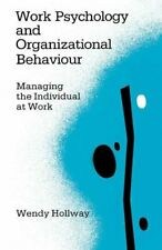 Work Psychology and Organizational Behaviour: Managing the Individual at Work B