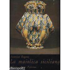 ANTONINO RAGONA - La maiolica siciliana - LIBRO 1975 USATO BUONE CONDIZIONI