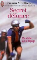 Secret defonce, ma verite sur le dopage (DOCUMENTS), Erwann Menthéour, Very Good