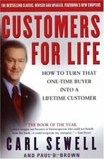 Customers for Life: How to Turn That One-Time Buyer Into a Lifetime Customer by
