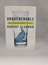 SIGNED & INSCRIBED- 3rd Printing Unquenchable:America's Water Crisis...Like New