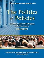 The Politics of Policies. Economic and Social Progress in Latin America. 2006 R