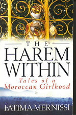 FATIMA MERNISSI - The Harem Within - Tales Of A Moroccan Girlhood P/B MOROCCO