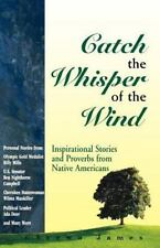 Catch the Whisper of the Wind: Inspirational Stories and Proverbs from Native A
