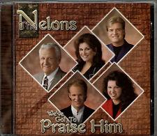"""THE NELONS....""""WE'VE GOT TO PRAISE HIM......OOP GOSPEL CD"""