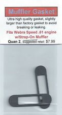 Aftermarket Muffler Gasket 2 Pack, Fits Webra Speed .61 w/Strap-On Muffler NIP