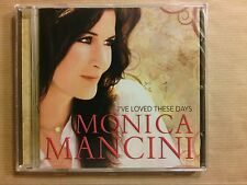 CD / MONICA MANCINI / I'VE LOVED THESE DAYS / NEUF SOUS CELLO