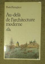 PORTOGHESI Paolo. Au-delà de l'architecture moderne. L'Equerre. 1981.