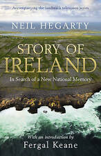 STORY OF IRELAND: IN SEARCH OF A NEW NATIONAL MEMORY, Neil Hegarty, Good, Hardco