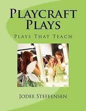 Playcraft Plays: Plays That Teach by Steffensen, Jodee -Paperback