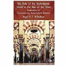 The Role of the Arab-Islamic World in the Rise of the West: Implications for Con