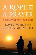 A ROPE AND A PRAYER : A Kidnapping from Two Sides HARDCOVER~NEW