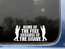"""HOME OF THE FREE BECAUSE OF THE BRAVE"" decal TY Troops"