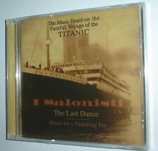 The Last Dance: Music for a Vanishing Era (Music Heard on the Fateful Voyage)NEW