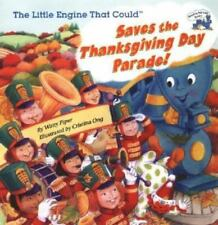 Little Engine That Could Saves the Thanksgiving Day Parade! Watty Piper Art: Ong