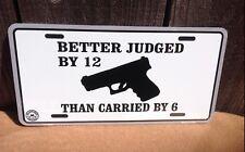 Better Judged 12 Carried 2nd Amendment Guns Novelty License Plate Bar Wall Decor