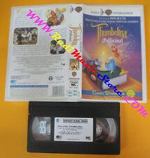 VHS film THUMBELINA POLLICINA animazione 1995 WARNER PIV 13080 (F136*) no dvd