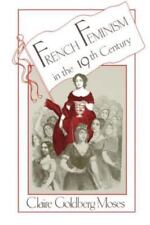 French Feminism in the 19th Century by Claire G. Moses (1985, Paperback)