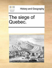 NEW The siege of Quebec. by See Notes Multiple Contributors