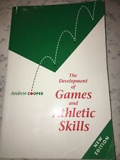 THE DEVELOPMENT OF GAMES AND ATHLETIC SKILLS -COOPER  KS2. - VERY GOOD CONDITION