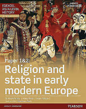 Edexcel AS/A Level History, Paper 1&2: Religion and state in early modern Europe