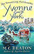 Yvonne goes to York by M. C. Beaton New Paperback Book