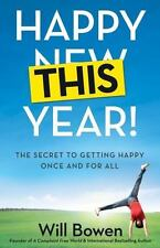 NEW - Happy This Year!: The Secret to Getting Happy Once and for All