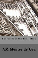 Souvenirs of the Revolution, , Montes de Oca, A M, Good, 2013-02-14,