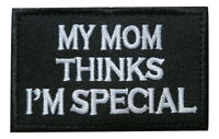 My Mom Thinks I'm Special Embroidered Hook & Loop Tactical Morale Patch