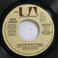 Soul Nm! 45 Hidden Strength - Hustle On Up (Do The Bump) / Hustle On Up (Do The