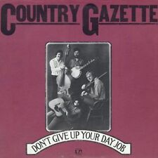 COUNTRY GAZETTE - DON' T GIVE UP YOUR DAY JOB  1973 USA