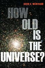 How Old Is the Universe? by Weintraub, David A.